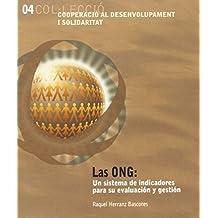 Las ONG: Un sistema de indicadores para su evaluación y gestión (Cooperació, Desenvolupament i Solidaritat)