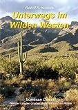Sonora Wüste - Reiseverführer für Aktive: Wandern in der großen amerikanischen Wüste