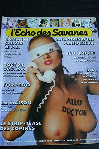 ECHO DES SAVANES (L') N° 42 COMMENT SAUVER LE P.C. - DOCTOR ORGASM - TORPEDO - LA MAISON - LE STRIP-TEASE DES COPINES - MEMOIRES D'UN PARTOUZEURS - JEU DROLE - B.D par
