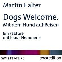 Dogs Welcome: Mit dem Hund auf Reisen