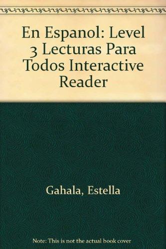 En Espanol: Level 3 Lecturas Para Todos Interactive Reader por Estella Gahala