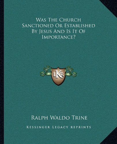 Was the Church Sanctioned or Established by Jesus and Is It of Importance?