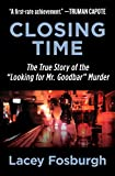 Closing Time: The True Story of the 'Looking for Mr. Goodbar' Murder (English Edition)