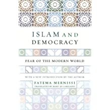 Islam And Democracy: Fear Of The Modern World With New Introduction (English Edition)