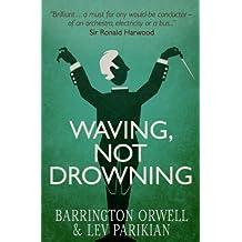 Waving, Not Drowning (English Edition)