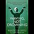 Waving, Not Drowning