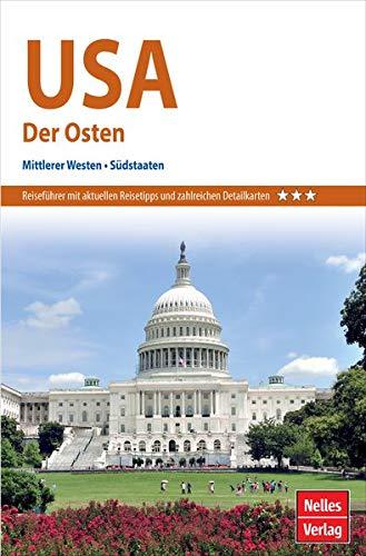 Nelles Guide Reiseführer USA: Der Osten: Mittlerer Westen, Südstaaten