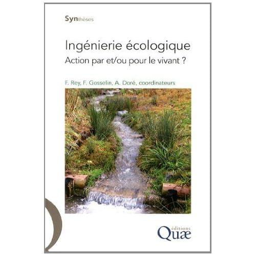 Ingénierie écologique: Action par et/ou pour le vivant ?