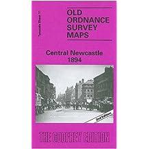 Central Newcastle 1894: Tyneside Sheet 11 (Old Ordnance Survey Maps of Tyneside)