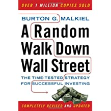 A Random Walk Down Wall Street: The Time-tested Strategy for Successful Investing by Burton G Malkiel (22-Jan-2008) Paperback