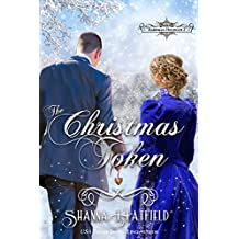 The Christmas Token: (Victorian Holiday Romance) (Hardman Holidays Book 2)