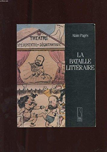 La bataille littéraire par Alain Pagès