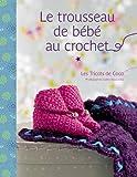 Le trousseau de bébé au crochet - Les tricots de Coco