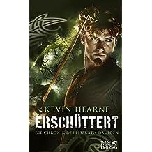 Die Chronik des Eisernen Druiden / Erschüttert: Die Chronik des Eisernen Druiden 7