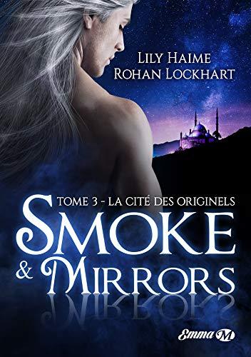 La Cité des Originels: Smoke and Mirrors, T3