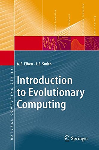 Introduction to Evolutionary Computing (Natural Computing Series)