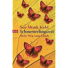 Schmetterlingszeit: Mein Weg zum Glück
