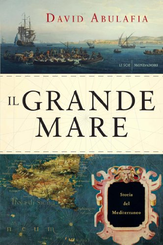 Il grande mare: Storia del Mediterraneo (Italian Edition)