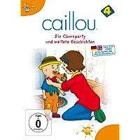 Caillou 04 - Die Clownparty und weitere Geschichten