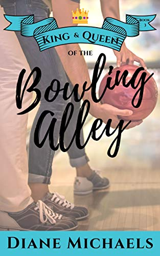 King & Queen of the Bowling Alley (King & Queen series Book 3) (English Edition)
