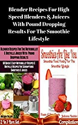 Blender Recipes For High Speed Blenders & Juicers With  Pound Dropping Results For The Smoothie Lifestyle