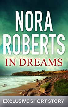 In Dreams: An Intimate Portrait of Roy Orbison: The Authorized Story (English Edition) von [Roberts, Nora]