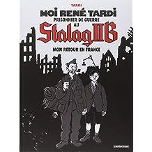 Moi René Tardi, prisonnier de guerre au Stalag II B - Tome 2 : Mon retour en France