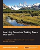 [(Learning Selenium Testing Tools)] [By (author) Prasad Raghavendra] published on (February, 2015)