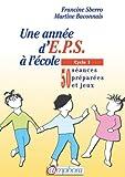 Une année d'EPS à l'école - Cycle 1 (50 séances préparées et jeux)
