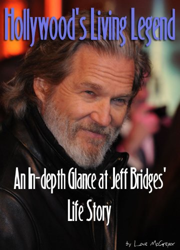 Hollywood's Living Legend - An In-depth Glance at Jeff Bridges' Life Story