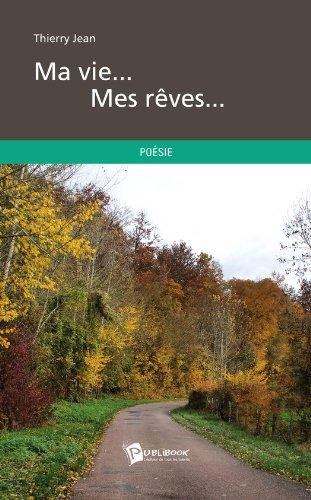 Livre gratuits en ligne Ma vie... Mes rêves... pdf epub