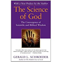 The Science of God: The Convergence of Scientific and Biblical Wisdom (English Edition)