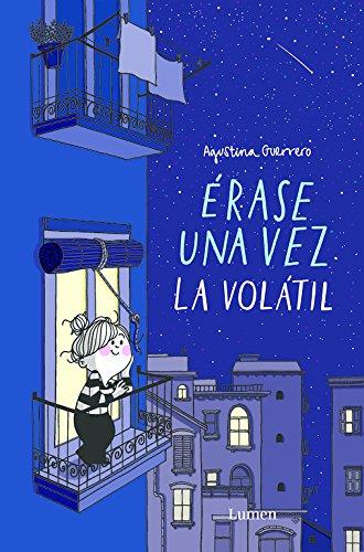 Érase Una Vez La Volátil (LUMEN GRÁFICA)