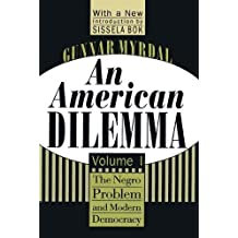 An American Dilemma: The Negro Problem and Modern Democracy, Volume 1 (Black & African-American Studies)