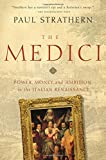 The Medici – Power, Money, and Ambition in the Italian Renaissance