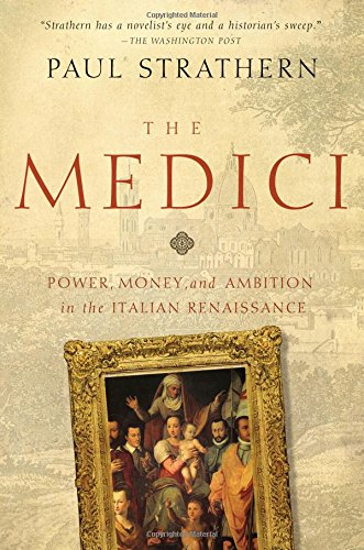 the-medici-power-money-and-ambition-in-the-italian-renaissance
