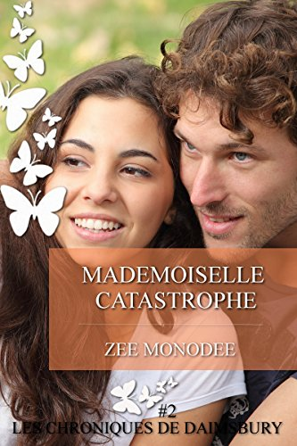 Mademoiselle Catastrophe (Les Chroniques de Daimsbury t. 2) (French Edition)