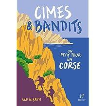 Cimes & bandits: Un petit tour en Corse (French Edition)
