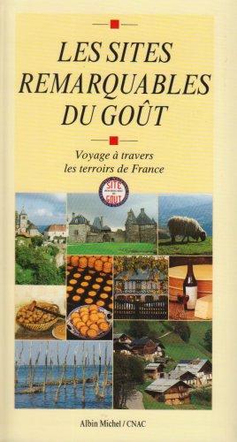 Les sites remarquables du goût : Voyage à travers les terroirs de France