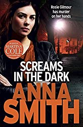 Screams in the Dark (Rosie Gilmour) by Anna Smith (7-Nov-2013) Paperback