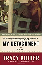 My Detachment: A Memoir by Tracy Kidder (2006-10-24)