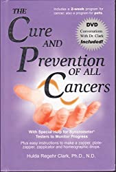 The Cure and Prevention of All Cancers by Hulda Regehr Clark (2008-01-01)