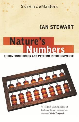 Nature's Numbers: Discovering Order and Pattern in the Universe (SCIENCE MASTERS) by Ian Stewart (2008-10-30)
