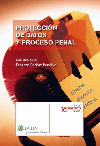 Protección de Datos y proceso penal (Temas La Ley) por Ernesto Pedraz Penalva