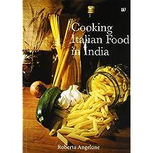 Cooking Italian Food in India: 1