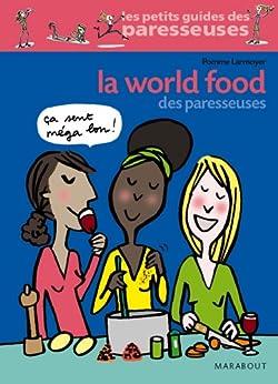 La world food des Paresseuses (Cuisine) par [Larmoyer, Pomme, Pomme]