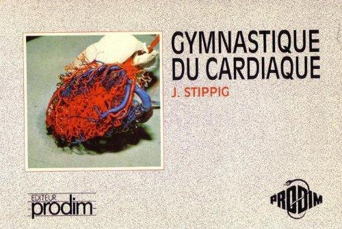 Gymnastique du cardiaque: Kinésithérapie de groupe pour les patients coronariens : méthodologie de groupes, mise en condition adaptée