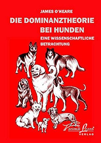 Die Dominanztheorie bei Hunden: Eine wissenschaftliche Betrachtung