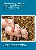 UF2168 - Control de incorporación y sanitario de los animales de recría y cebo (Spanish Edition)