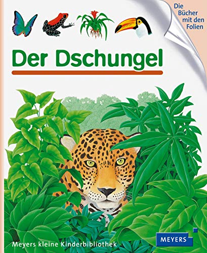 Der Dschungel: Meyers kleine Kinderbibliothek (Meyers Kinderbibliothek)